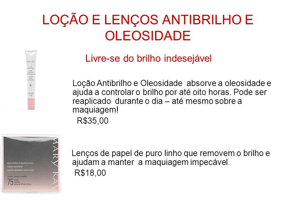 LOÇÃO E LENÇOS ANTIBRILHO E OLEOSIDADE Livre-se do brilho indesejável Loção Antibrilho e Oleosidade absorve a oleosidade e ajuda a controlar o brilho