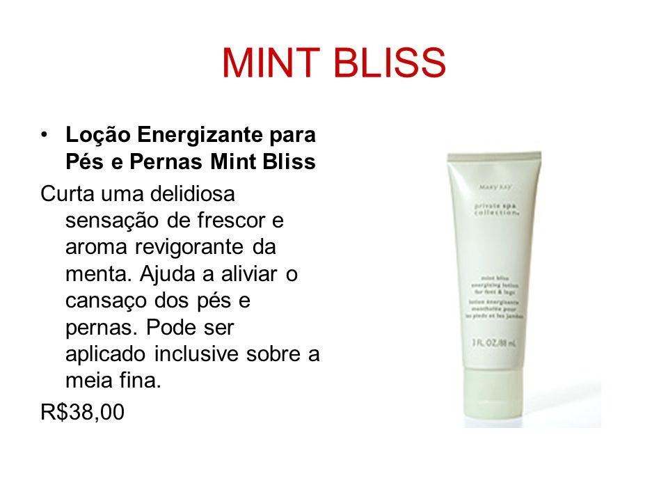 MINT BLISS Loção Energizante para Pés e Pernas Mint Bliss Curta uma delidiosa sensação de frescor e aroma revigorante da menta. Ajuda a aliviar o cans