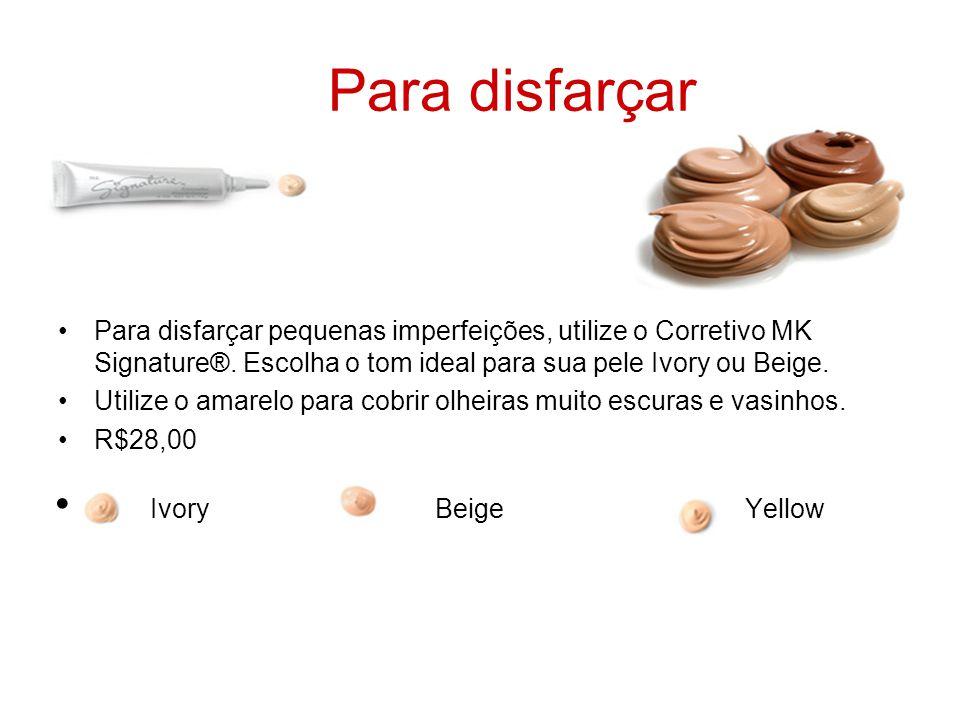 Para disfarçar Para disfarçar pequenas imperfeições, utilize o Corretivo MK Signature®. Escolha o tom ideal para sua pele Ivory ou Beige. Utilize o am