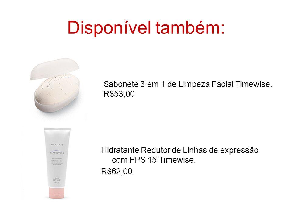 Disponível também: Hidratante Redutor de Linhas de expressão com FPS 15 Timewise. R$62,00 Sabonete 3 em 1 de Limpeza Facial Timewise. R$53,00