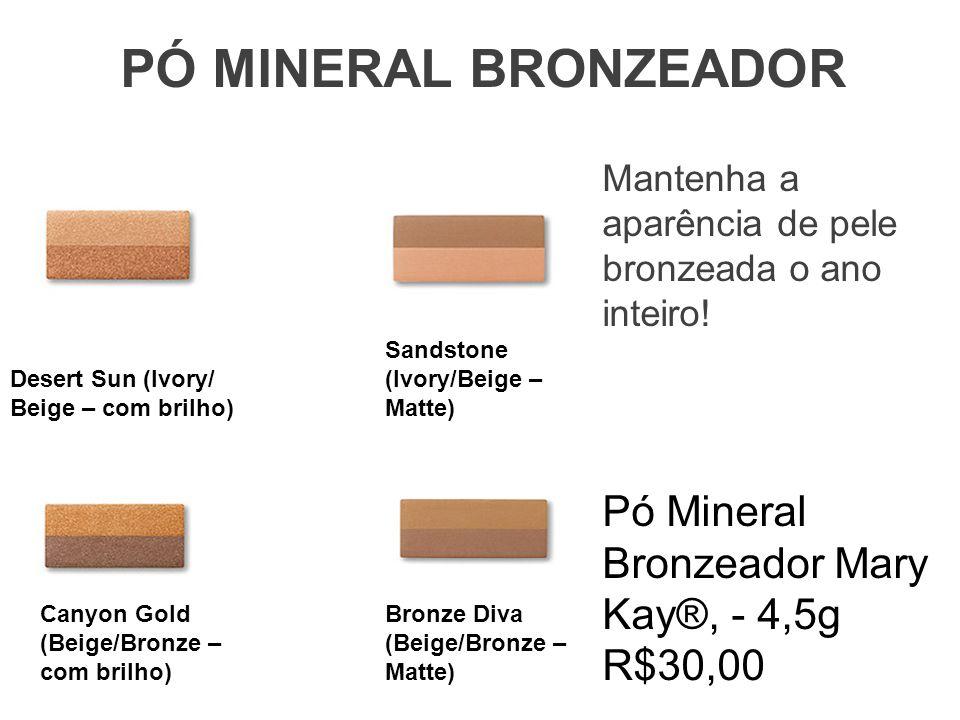 PÓ MINERAL BRONZEADOR Desert Sun (Ivory/ Beige – com brilho) Sandstone (Ivory/Beige – Matte) Canyon Gold (Beige/Bronze – com brilho) Bronze Diva (Beig