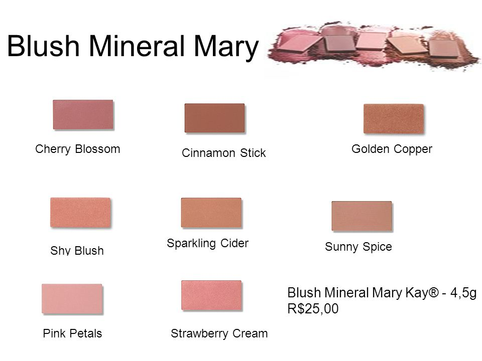 Blush Mineral Mary Kay Cherry Blossom Cinnamon Stick Golden Copper Shy Blush Sparkling Cider Sunny Spice Pink PetalsStrawberry Cream Blush Mineral Mary Kay® - 4,5g R$25,00