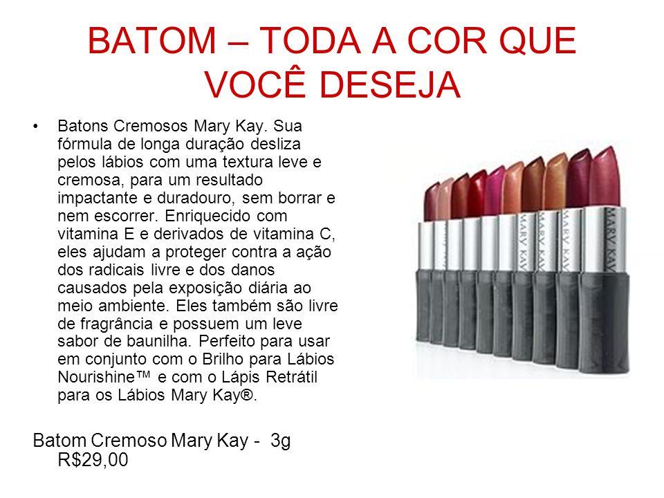 BATOM – TODA A COR QUE VOCÊ DESEJA Batons Cremosos Mary Kay. Sua fórmula de longa duração desliza pelos lábios com uma textura leve e cremosa, para um