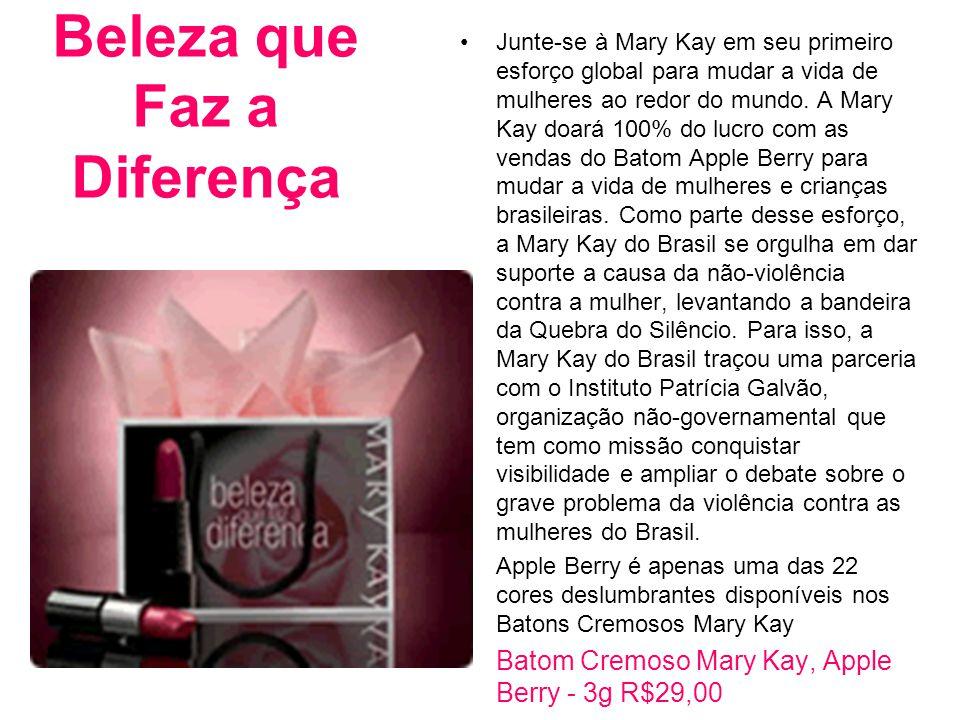 Beleza que Faz a Diferença Junte-se à Mary Kay em seu primeiro esforço global para mudar a vida de mulheres ao redor do mundo. A Mary Kay doará 100% d