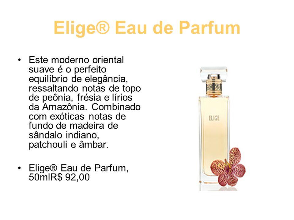 Elige® Eau de Parfum Este moderno oriental suave é o perfeito equilíbrio de elegância, ressaltando notas de topo de peônia, frésia e lírios da Amazôni