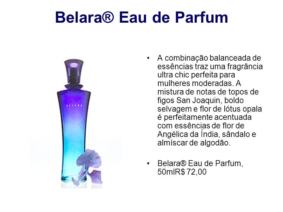Belara® Eau de Parfum A combinação balanceada de essências traz uma fragrância ultra chic perfeita para mulheres moderadas. A mistura de notas de topo