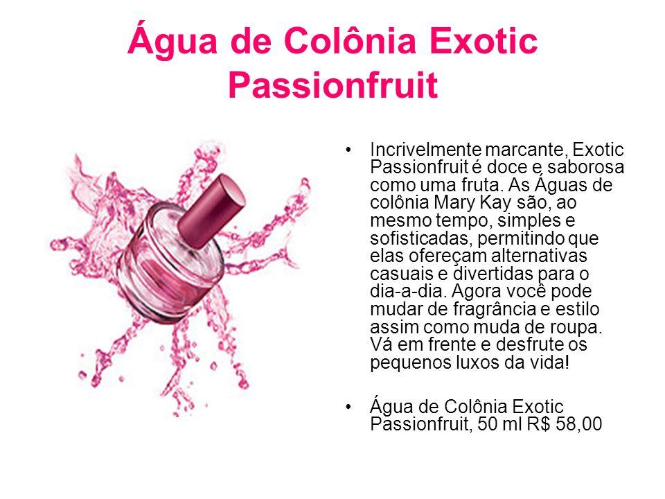 Água de Colônia Exotic Passionfruit Incrivelmente marcante, Exotic Passionfruit é doce e saborosa como uma fruta. As Águas de colônia Mary Kay são, ao
