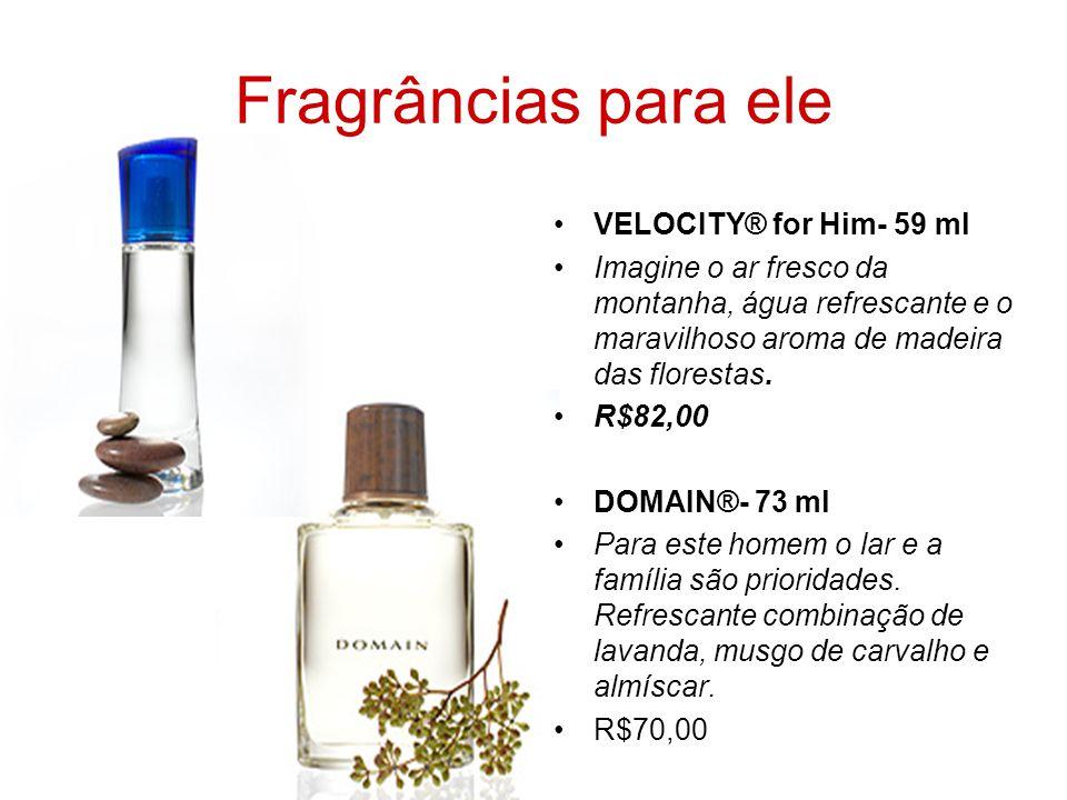 Fragrâncias para ele VELOCITY® for Him- 59 ml Imagine o ar fresco da montanha, água refrescante e o maravilhoso aroma de madeira das florestas. R$82,0