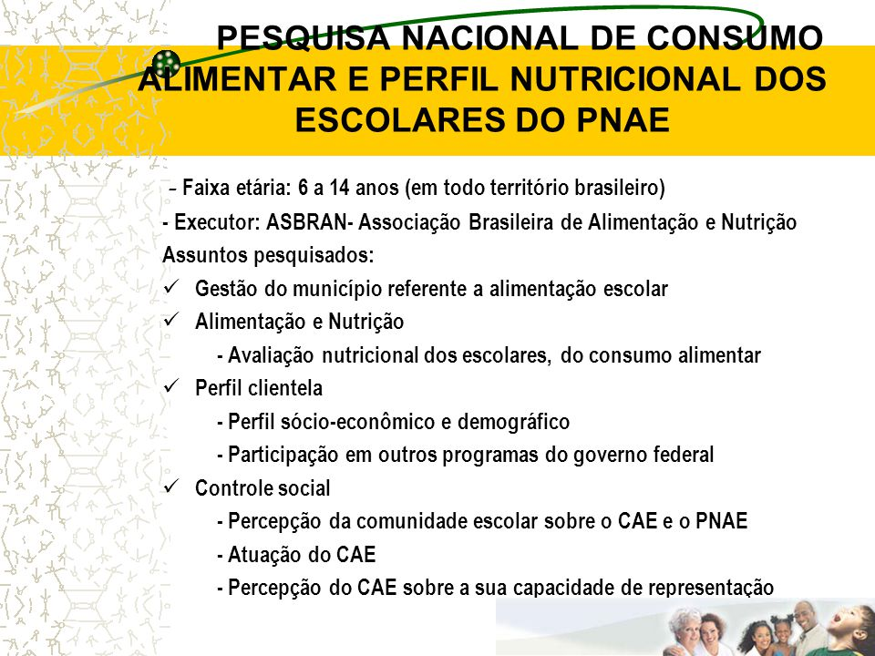 PESQUISA NACIONAL DE CONSUMO ALIMENTAR E PERFIL NUTRICIONAL DOS ESCOLARES DO PNAE - Faixa etária: 6 a 14 anos (em todo território brasileiro) - Execut