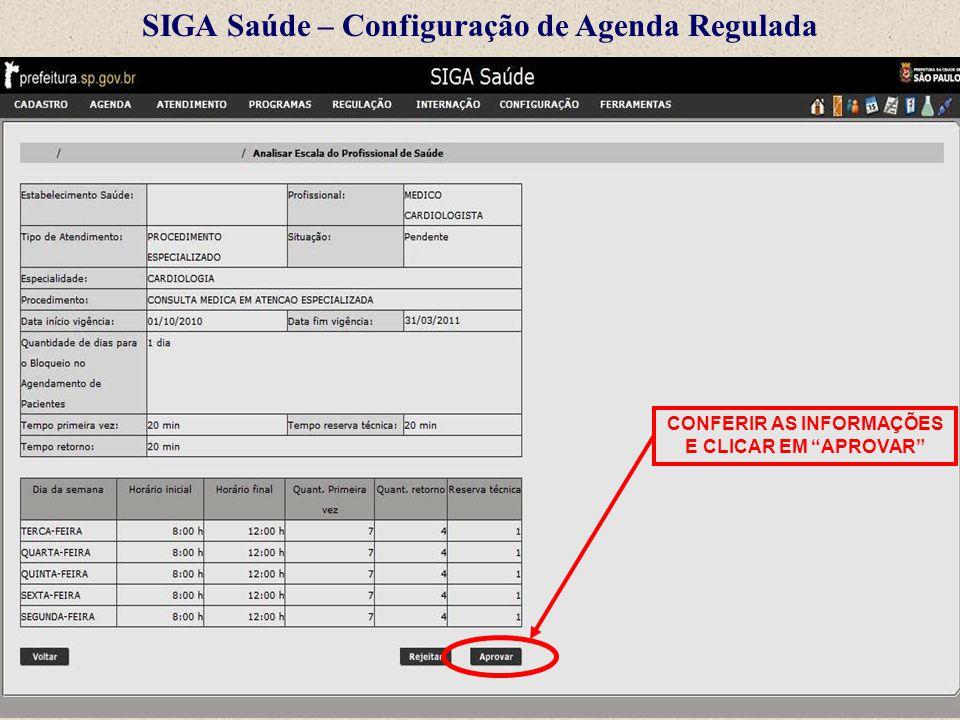 """SIGA Saúde – Configuração de Agenda Regulada CONFERIR AS INFORMAÇÕES E CLICAR EM """"APROVAR"""""""