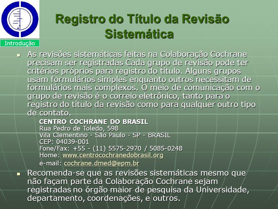 Registro do Título da Revisão Sistemática Registro do Título da Revisão Sistemática As revisões sistemáticas feitas na Colaboração Cochrane precisam s