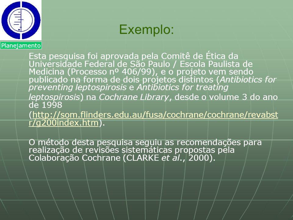 Exemplo: Esta pesquisa foi aprovada pela Comitê de Ética da Universidade Federal de São Paulo / Escola Paulista de Medicina (Processo nº 406/99), e o