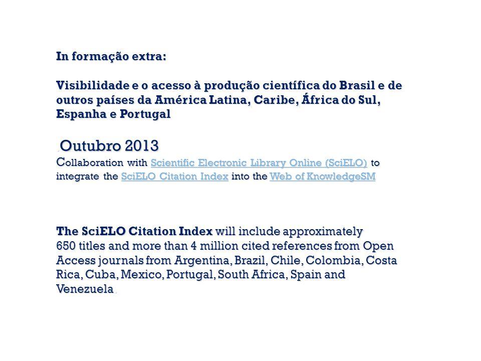 In formação extra: Visibilidade e o acesso à produção científica do Brasil e de outros países da América Latina, Caribe, África do Sul, Espanha e Portugal.