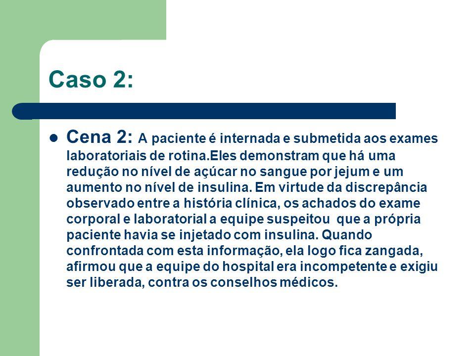 Caso 2: Cena 2: A paciente é internada e submetida aos exames laboratoriais de rotina.Eles demonstram que há uma redução no nível de açúcar no sangue