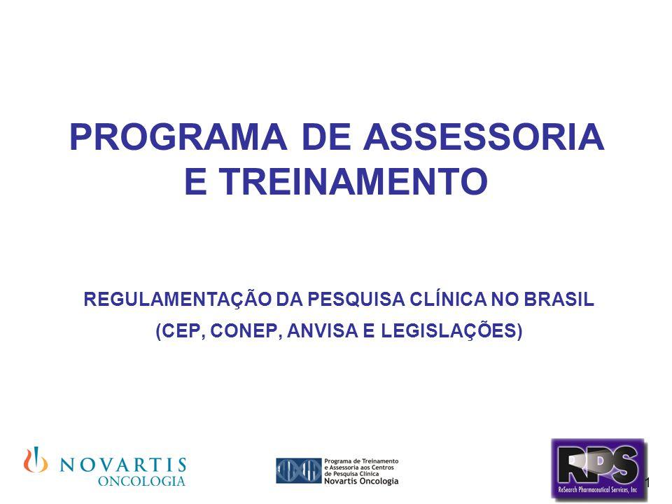 1 PROGRAMA DE ASSESSORIA E TREINAMENTO REGULAMENTAÇÃO DA PESQUISA CLÍNICA NO BRASIL (CEP, CONEP, ANVISA E LEGISLAÇÕES)