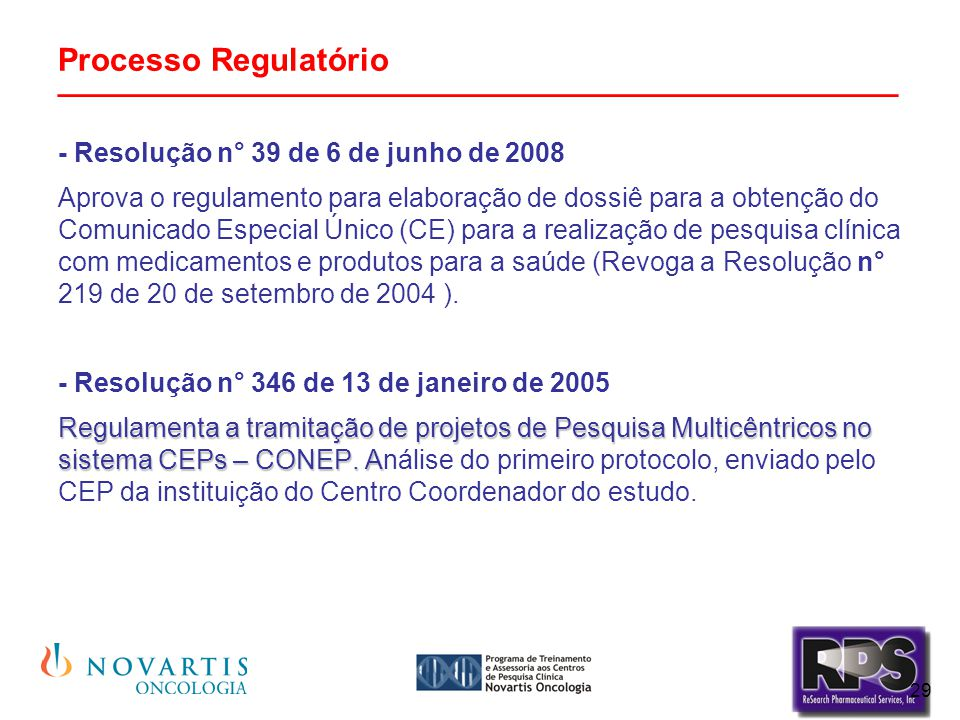 29 Processo Regulatório _______________________________________________ - Resolução n° 39 de 6 de junho de 2008 Aprova o regulamento para elaboração d