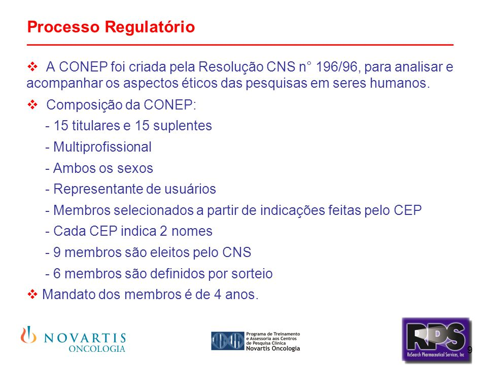 9 Processo Regulatório _______________________________________________  A CONEP foi criada pela Resolução CNS n° 196/96, para analisar e acompanhar o
