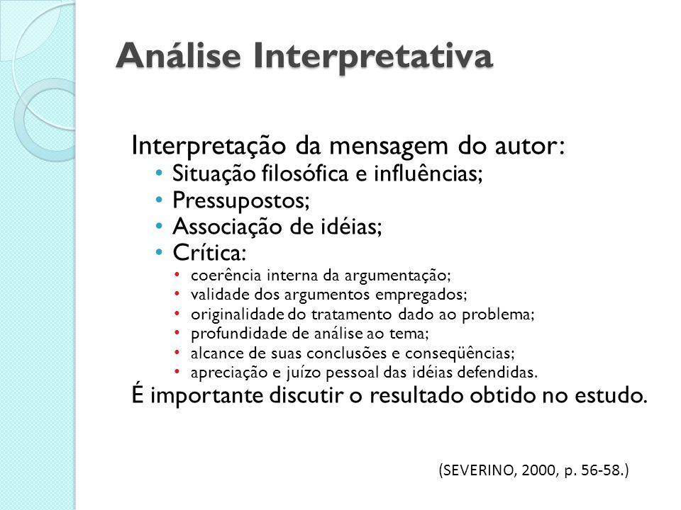 Análise Temática Compreensão da mensagem do autor: Tema; Problema; Tese; Raciocínio; Idéias secundárias. (SEVERINO, 2000, p. 53-56.)