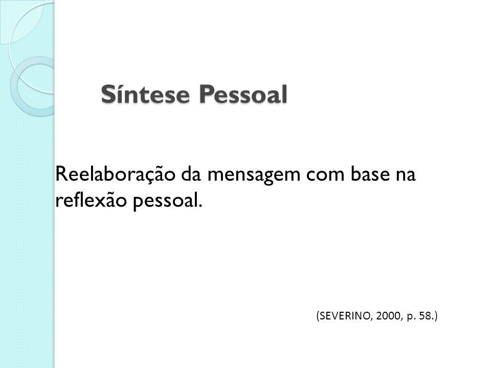 Problematização Problematização Levantamento e discussão de problemas relacionados com a mensagem do autor. (SEVERINO, 2000, p. 58.)