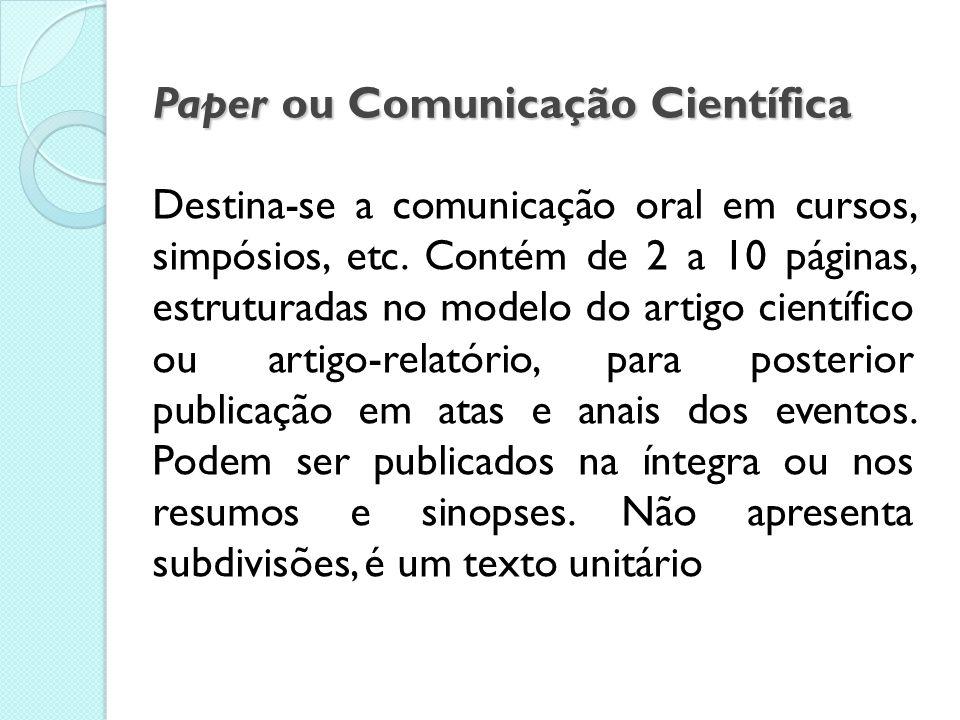 Itens de Artigo-relatório Título (subtítulo) Autor(es) Crédito dos autores Sinopse ou resumo Introdução Corpo do relatório (referencial teórico, metod