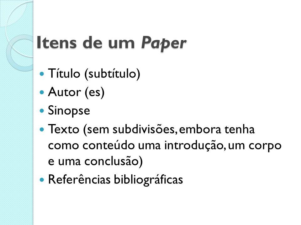 Paper ou Comunicação Científica Destina-se a comunicação oral em cursos, simpósios, etc. Contém de 2 a 10 páginas, estruturadas no modelo do artigo ci