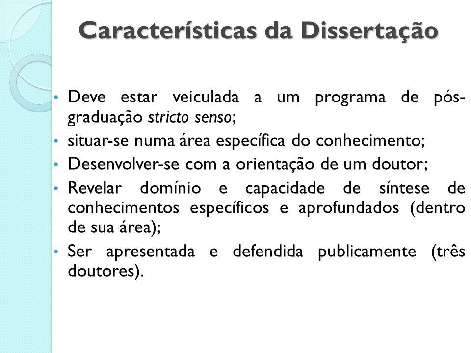 Dissertação É necessária para obtenção do grau de mestre. Apresenta-se na forma de relatório científico ou de monografia. Sua principal característica