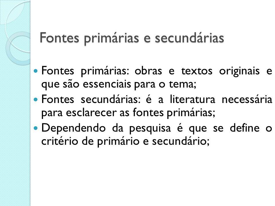 Classificação das fontes livros de leitura corrente: literatura, obras de divulgação (científicos, técnicos ou de vulgarização); livros de referência;