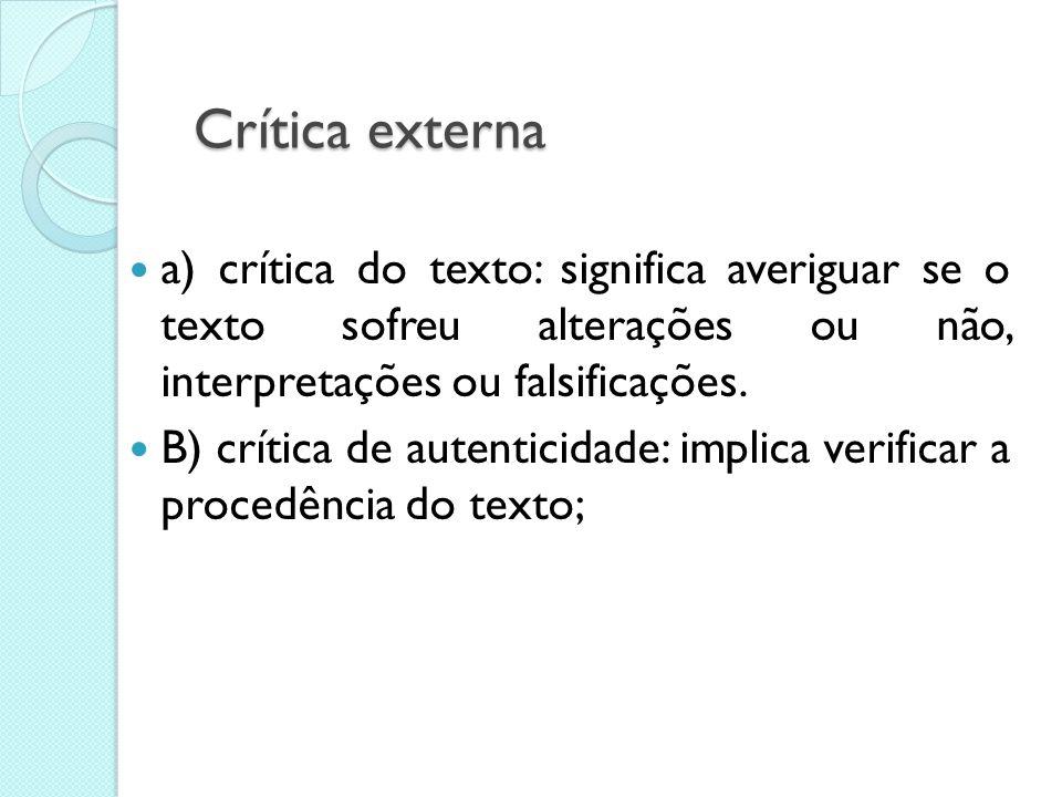 Crítica das Fontes A compreensão do texto é necessária, mas esta fase também implica em juízo de valor, no julgamento das fontes.