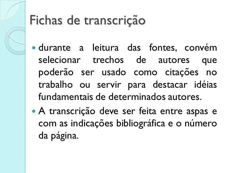 FICHAS Fichas de indicações bibliográficas Geralmente de tamanho pequeno, são essenciais para o levantamento bibliográfico e auxiliam na organização d