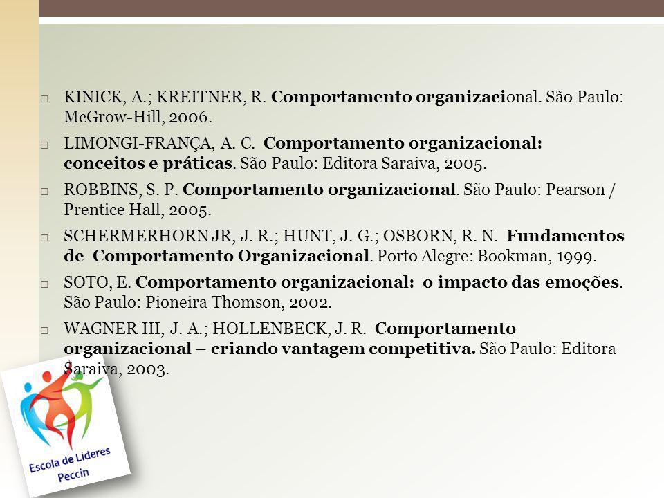  KINICK, A.; KREITNER, R. Comportamento organizacional. São Paulo: McGrow-Hill, 2006.  LIMONGI-FRANÇA, A. C. Comportamento organizacional: conceitos