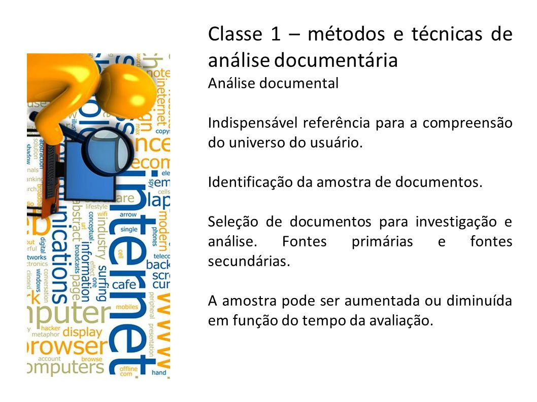 Classe 1 – métodos e técnicas de análise documentária Análise documental Indispensável referência para a compreensão do universo do usuário. Identific
