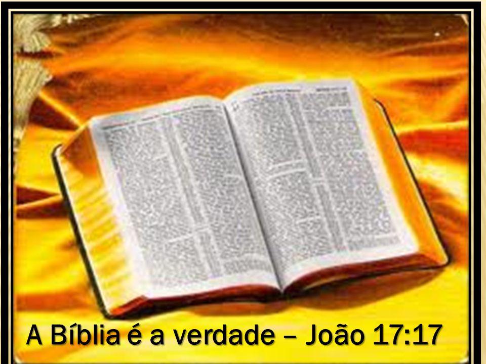 A Bíblia é a verdade – João 17:17