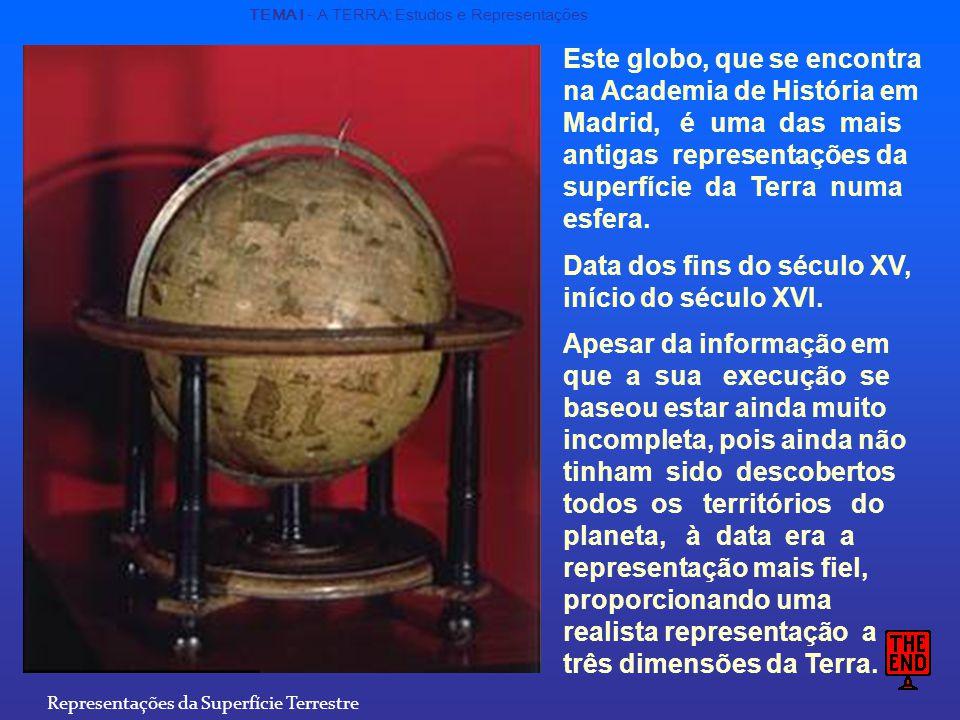 Este globo, que se encontra na Academia de História em Madrid, é uma das mais antigas representações da superfície da Terra numa esfera.