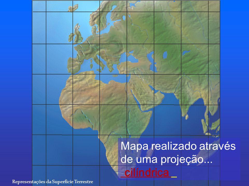 Mapa realizado através de uma projeção... _______ cónica Representações da Superfície Terrestre