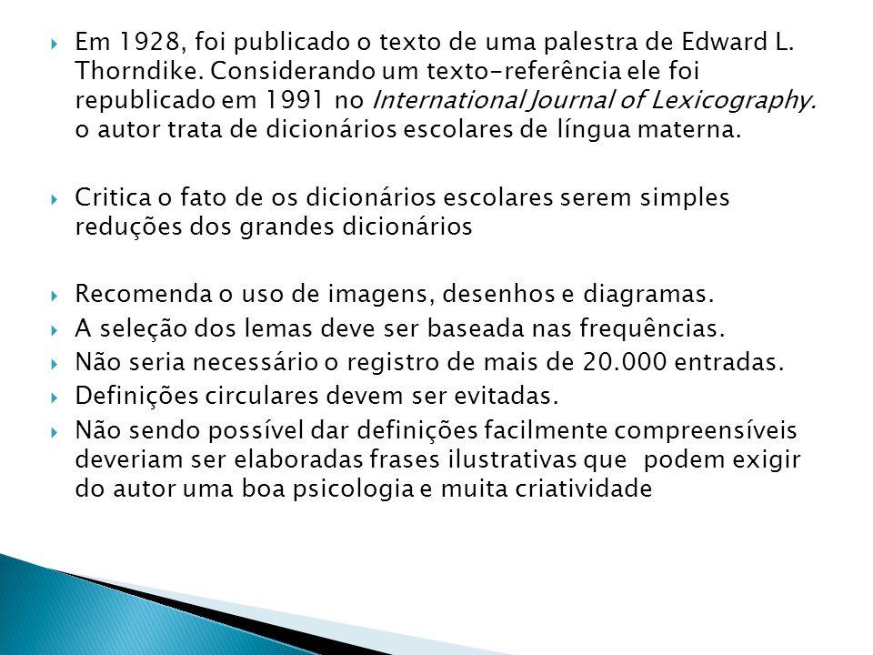  Em 1928, foi publicado o texto de uma palestra de Edward L. Thorndike. Considerando um texto-referência ele foi republicado em 1991 no International