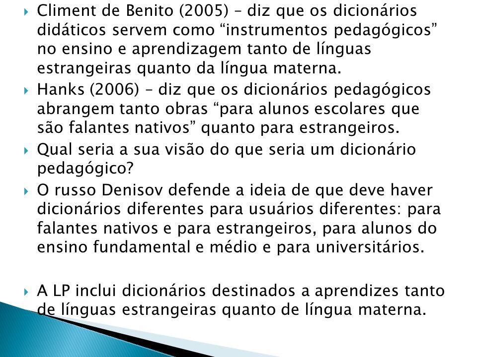 """ Climent de Benito (2005) – diz que os dicionários didáticos servem como """"instrumentos pedagógicos"""" no ensino e aprendizagem tanto de línguas estrang"""