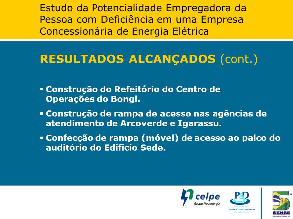 Estudo da Potencialidade Empregadora da Pessoa com Deficiência em uma Empresa Concessionária de Energia Elétrica RESULTADOS ALCANÇADOS (cont.)  Const