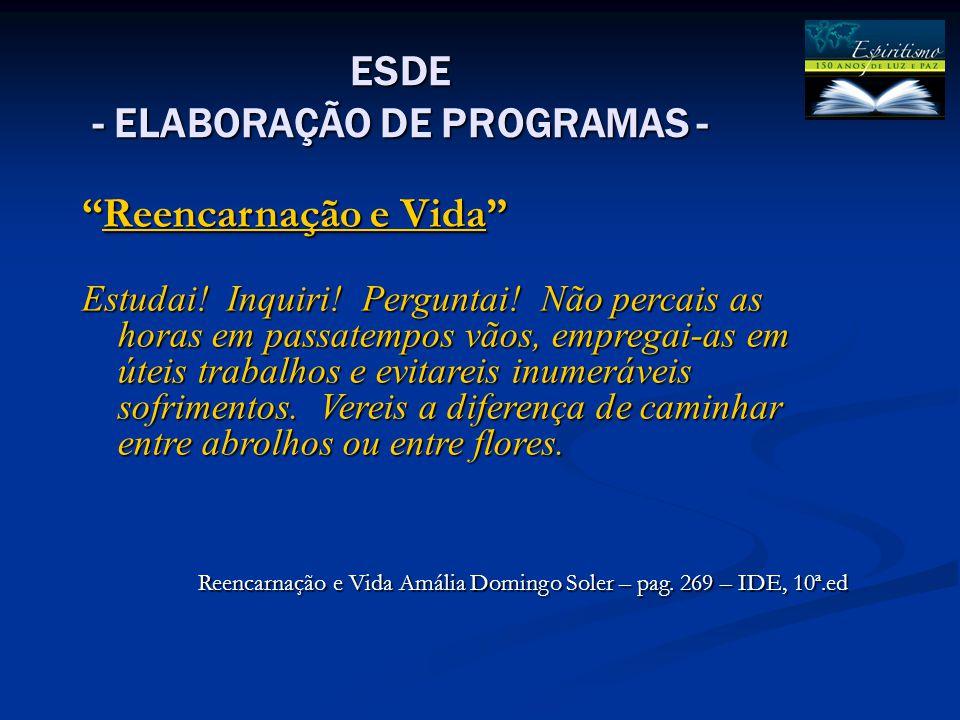 ESDE - ELABORAÇÃO DE PROGRAMAS - Reencarnação e Vida Estudai.