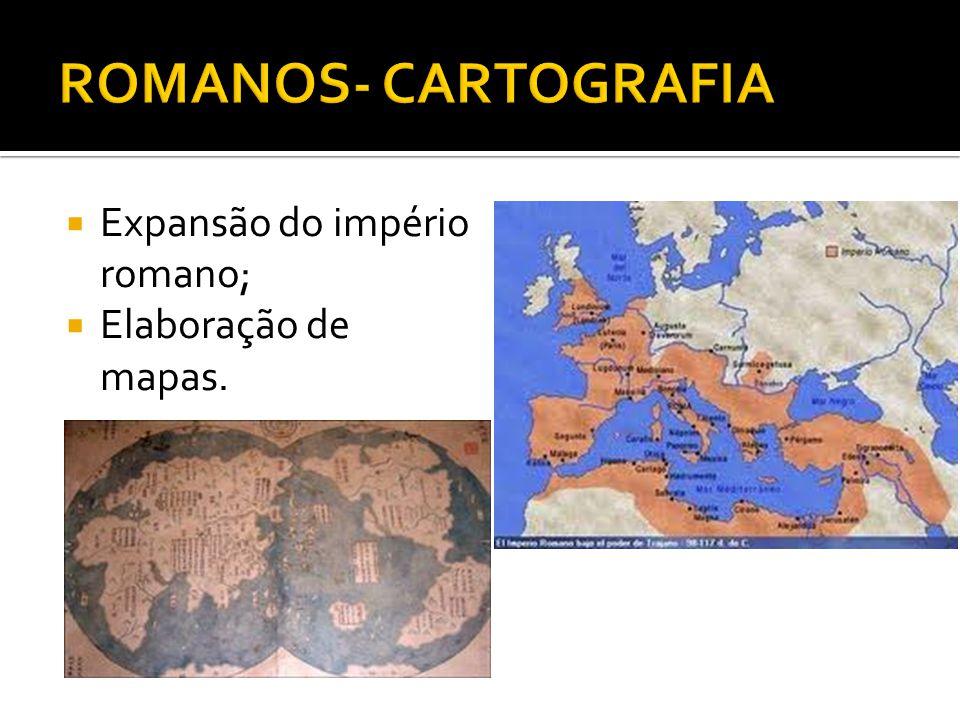  Expansão do império romano;  Elaboração de mapas.