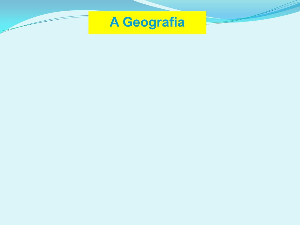 A Geografia