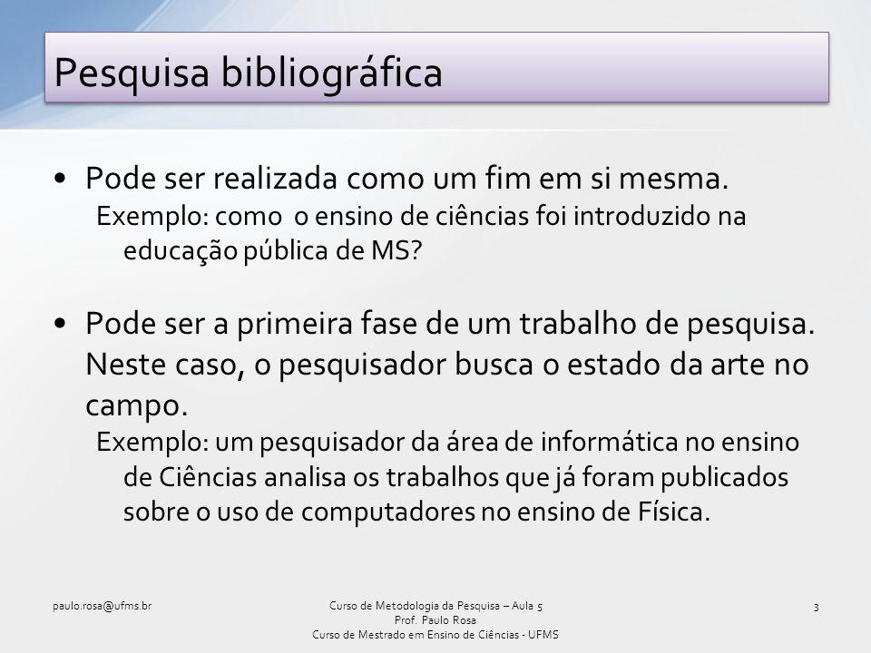 Pesquisa bibliográfica (cont.) 4Curso de Metodologia da Pesquisa – Aula 5 Prof.