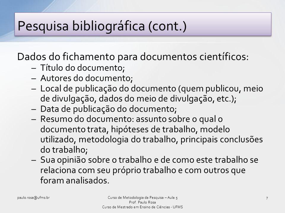Dados do fichamento para documentos científicos: –Título do documento; –Autores do documento; –Local de publicação do documento (quem publicou, meio d