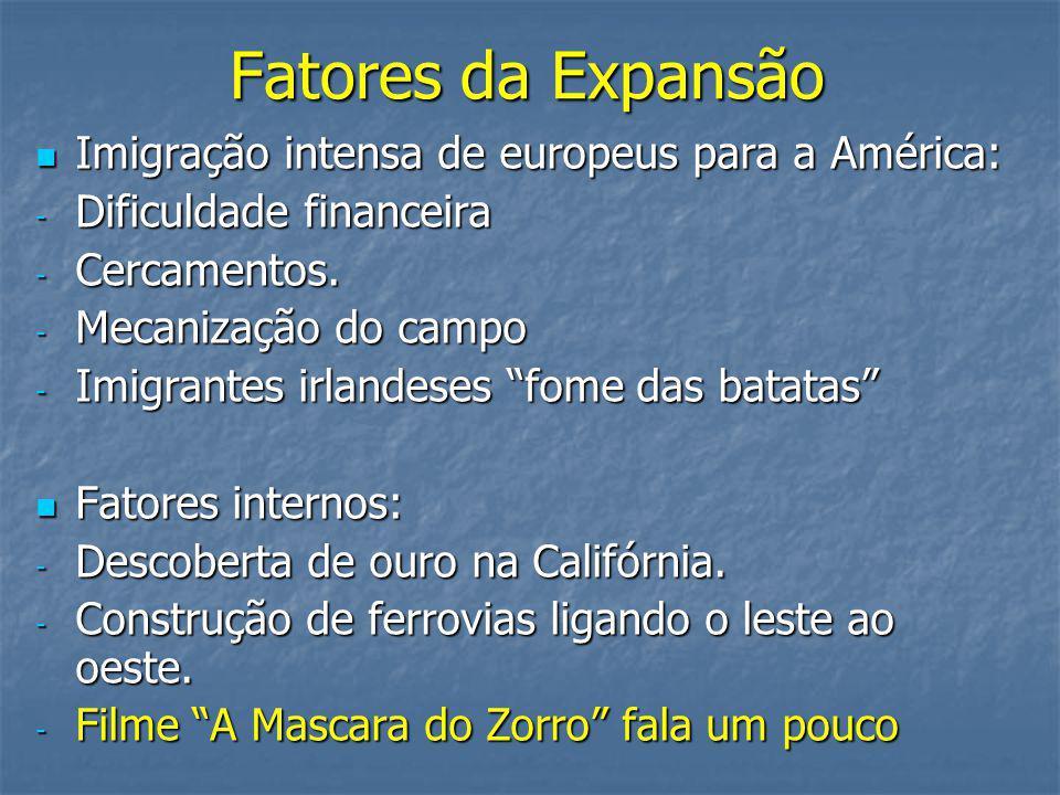 Fatores da Expansão Imigração intensa de europeus para a América: Imigração intensa de europeus para a América: - Dificuldade financeira - Cercamentos.