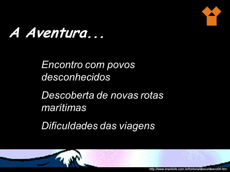 A Aventura...
