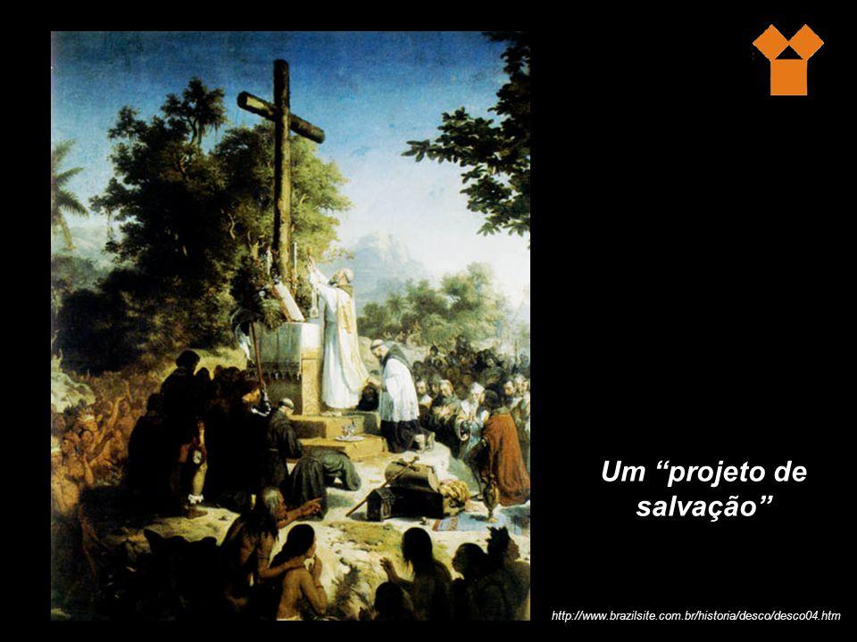 Um projeto de salvação http://www.brazilsite.com.br/historia/desco/desco04.htm
