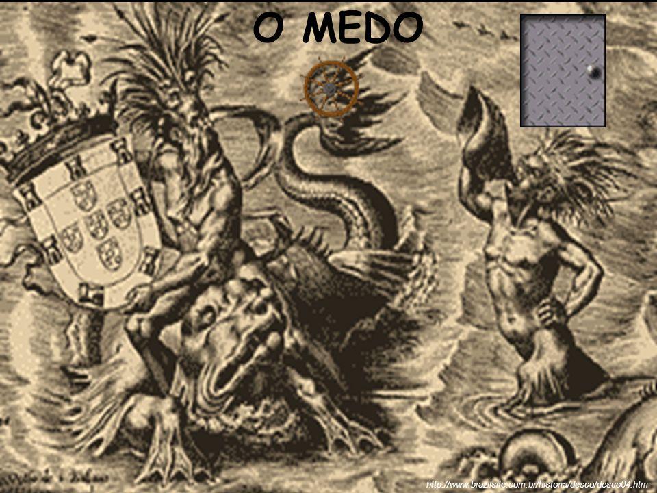 O MEDO http://www.brazilsite.com.br/historia/desco/desco04.htm