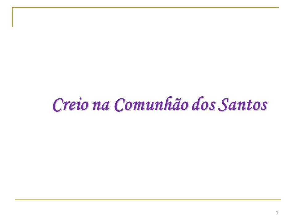2 O que significa comunhão dos santos 1.
