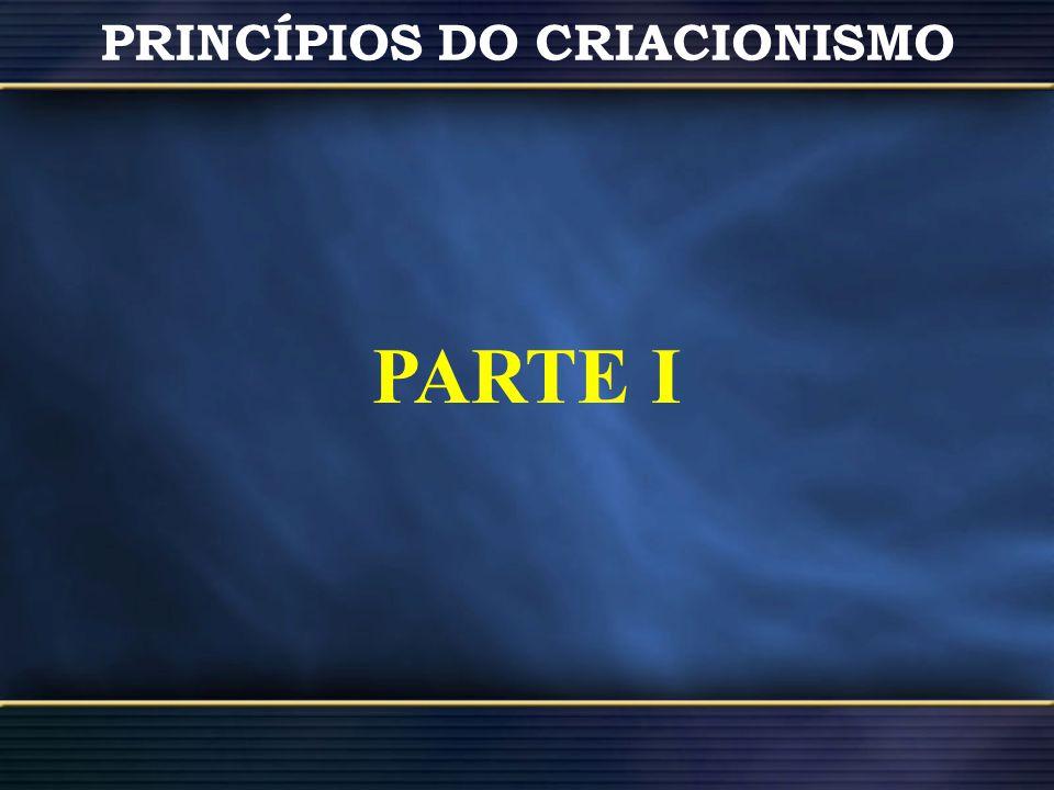 PRINCÍPIOS DO CRIACIONISMO PARTE I