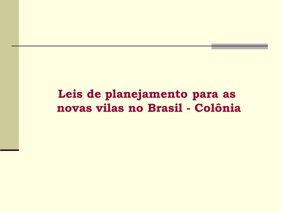 Leis de planejamento para as novas vilas no Brasil - Colônia