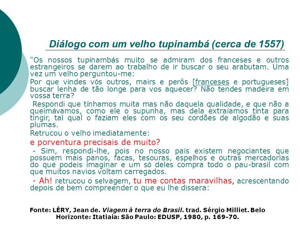 Abaixo, do lado esquerdo, você vê as etapas dos contatos dos portugueses com os índios em Pernambuco e, do lado direito, dos franceses com os índios no Maranhão, conforme o relato feito por Momboré-Uaçu, em 1612.